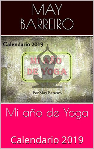 Mi año de Yoga: Calendario 2019 eBook: MAY BARREIRO: Amazon ...