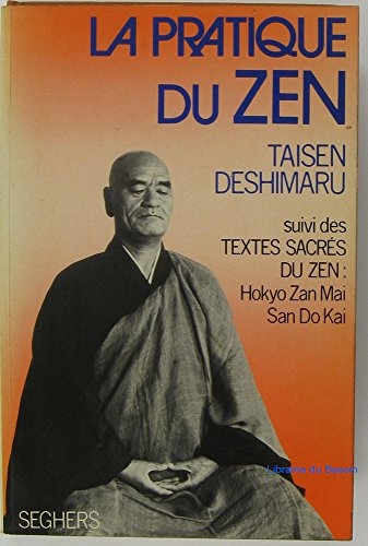 La pratique du zen par Taisen Deshimaru