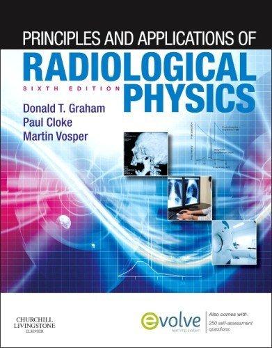 Principles and Applications of Radiological Physics, 6e by Graham MEd TDCR, Donald, Cloke MSc TDCR, Paul, Vosper MSc HDCR, Martin (July 6, 2012) Paperback
