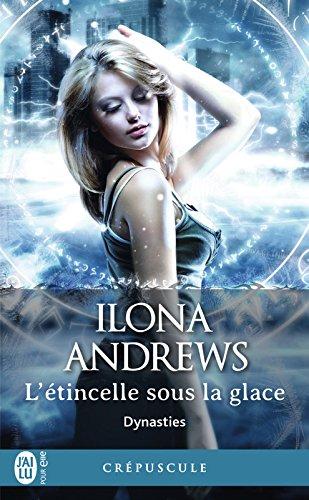 Dynasties (Tome 2) - L'étincelle sous la glace par [Andrews, Ilona]