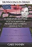 The Innocence of Oswald: 50+ Years of Lies, Deception & Deceit in the Murders of Pres...