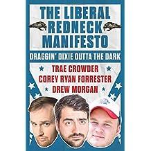 The Liberal Redneck Manifesto: Draggin' Dixie Outta the Dark