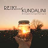 Reiki und Kundalini: Entspannungstherapie, Hintergrundmusik, Tiefenentspannung, entspannende Musik für Entspannungstherapie