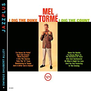 Mel Torme - I Dig The Duke, I Dig The Count & Swings Shubert Alley