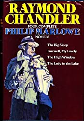 Four Complete Philip Marlowe Novels: The Big Sleep / Farewell, My Lovely / The High Window / The Lady in the Lake