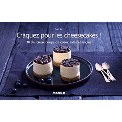 Craquez pour les cheesecakes ! (Craquez...)