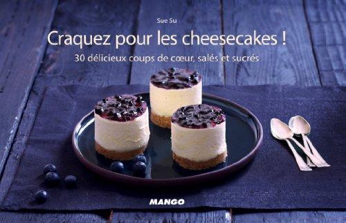 Craquez pour les cheesecakes ! par Sue Su