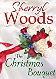 Front cover for the book The Christmas Bouquet (Chesapeake Shores) by Sherryl Woods