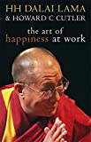 Art of Happiness at Work - Dalai Lama
