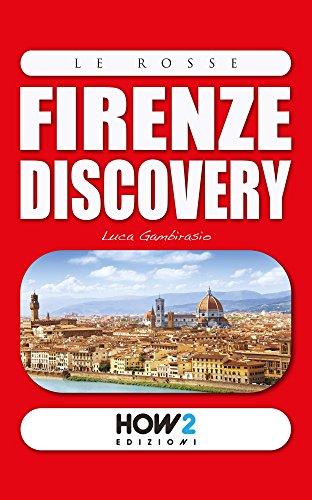 FIRENZE DISCOVERY : Guida Turistica (HOW2 Edizioni Vol. 111)