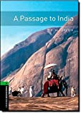 Oxford Bookworms Library: A Passage to India: Level 6: 2,500 Word Vocabulary (Oxford Bookworms Library: Human Interest: Stage 6) by E. M. Forster (2009-11-23)...