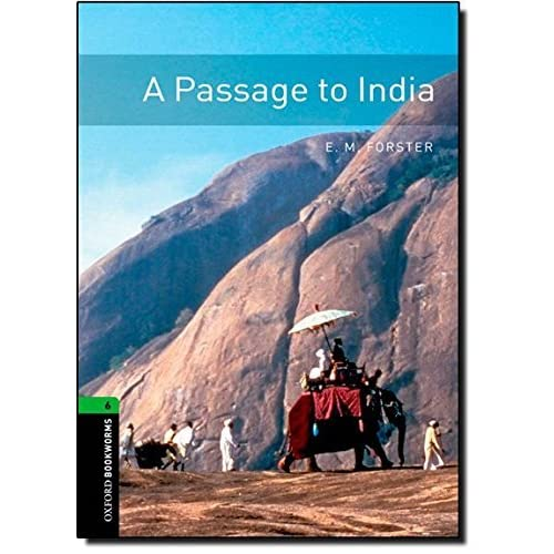 Oxford Bookworms Library: A Passage to India: Level 6: 2,500 Word Vocabulary (Oxford Bookworms Library: Human Interest, Stage 6) by E. M. Forster(2009-11-23)