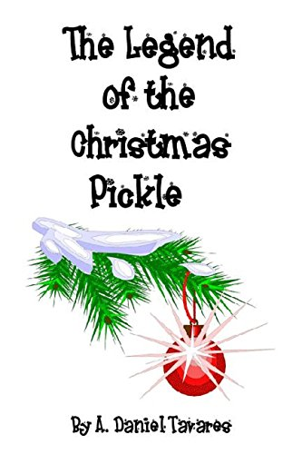The Legend of the Christmas Pickle (English Edition) (Pickle Ornament)