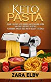 Keto Pasta: Quick and Easy Keto Noodle and Low Carb Pasta and Sauce Recipes, Designed to Promote Weight Loss and a Healthy Lifestyle! (English Edition)