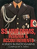 SS Uniforms, Insignia & Accoutrements - A Study in Photographs,