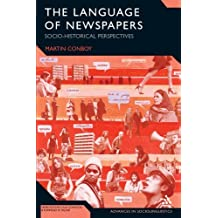 The Language of Newspapers: Socio-Historical Perspectives (Advances in Sociolinguistics) by Martin Conboy (2010-04-22)