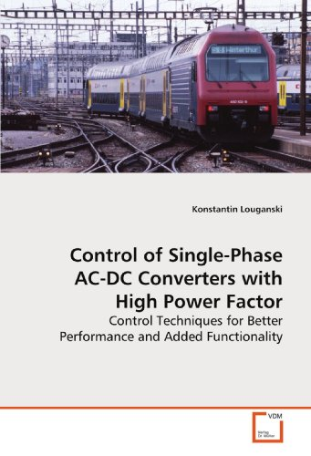 Control of Single-Phase AC-DC Converters with High Power Factor: Control Techniques for Better Performance and Added Functionality Ac-power-single