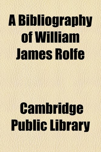 A Bibliography of William James Rolfe