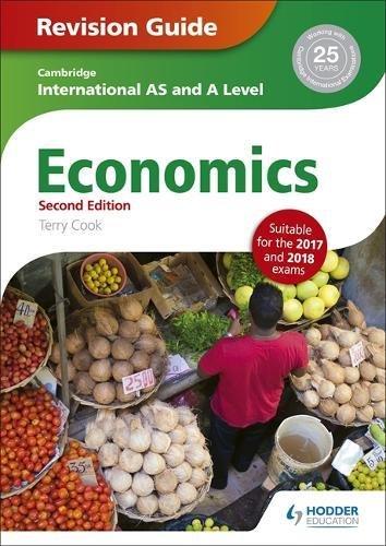 Cambridge International AS/A Level Economics Revision Guide second edition (Cambridge Intl As/a Level)