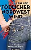 Tödlicher Nordwestwind / Kriminalroman (Ein Fall für Kommissar Rieken / Band 1) von Lene Levi