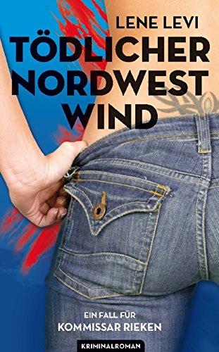 Buchseite und Rezensionen zu 'Tödlicher Nordwestwind / Kriminalroman (Ein Fall für Kommissar Rieken / Band 1)' von Lene Levi
