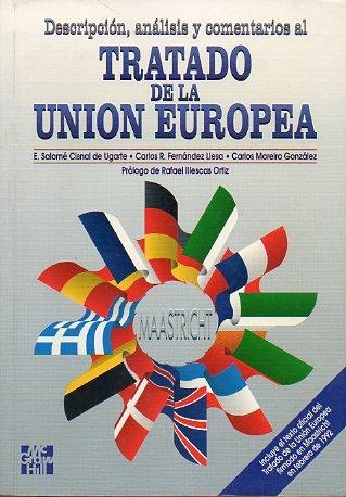 DESCRIPCIÓN, ANÁLISIS Y COMENTARIOS AL TRATADO DE LA UNIÓN EUROPEA. Prólogo de Rafael Illescas Ortiz.