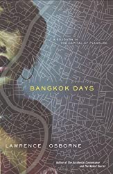 Bangkok Days by Lawrence Osborne (2009-05-26)