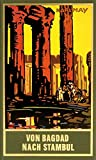 Von Bagdad nach Stambul: Reiseerzählung, Band 3 der Gesammelten Werke (Karl Mays Gesammelte Werke)