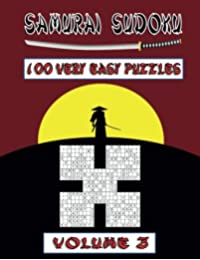 Samurai Sudoku Very Easy Volume 3: 100 Very Easy Samurai Sudoku Puzzles
