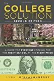 The College Solution: A Guide for Everyone Looking for the Right School at the Right Price (2nd Edition) by Lynn Oshaughnessy (2012-05-03)