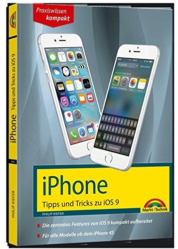 iPhone Tipps und Tricks zu iOS 9 - aktuell zu iPhone 4S, 5, 6 und iPhone 6s (Apple Iphone 5-apps)
