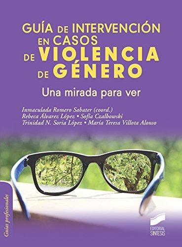 Descargar Libro Giuía de intervención en casos de violencia de género (Psicología) de Inmaculada (coordinadora) Romero Sabater