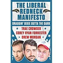 The Liberal Redneck Manifesto: Draggin' Dixie Outta the Dark (English Edition)