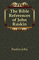 The Bible References of John Ruskin
