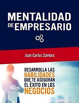 MENTALIDAD DE EMPRESARIO: DESARROLLA LAS HABILIDADES QUE TE ...