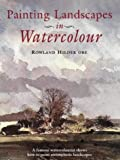 Cover of: Painting Landscapes in Watercolour | Rowland, O.B.E. Hilder