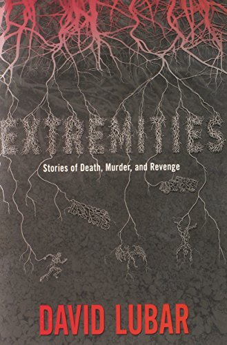 Extremities: Stories of Death, Murder, and Revenge by David Lubar (2014-07-22)