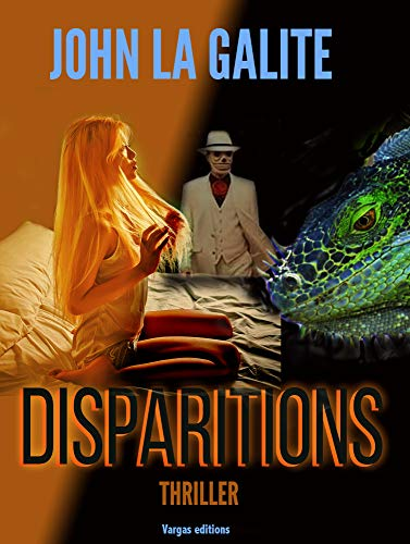 Disparitions: La plus hallucinante des enquêtes criminelles par John  La Galite (Grand Prix RTL-LIRE)