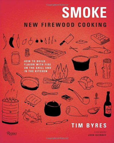 smoke-new-firewood-cooking-how-to-build-flavor-with-fire-on-the-grill-and-in-the-kitchen