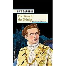 Die Stunde des Königs (Historische Romane im GMEINER-Verlag)