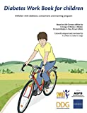 Diabetes Work Book for Children: Children with diabetes: a treatment and training program (English Edition)