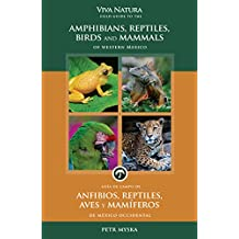 Viva Natura: Field Guide to the Amphibians, Reptiles, Birds and Mammals of Western Mexico (English Edition)
