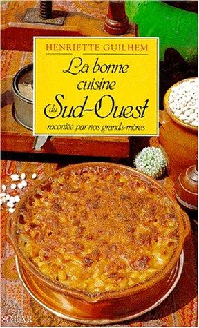 La bonne cuisine du Sud-Ouest : Racontée par nos grands-mères, La Cosina a vista de nas
