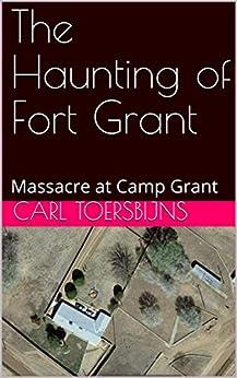 Libro PDF Gratis The Haunting of Fort Grant: Massacre at Camp Grant