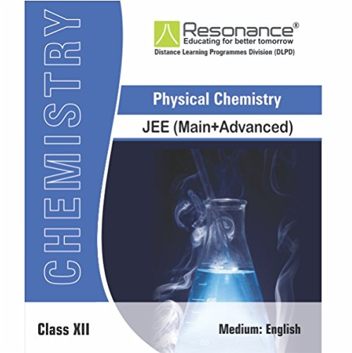 Physical Chemistry Chemistry Module For JEE Main Advanced (Class XII)