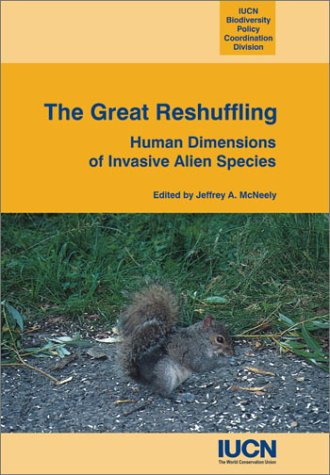 Great Reshuffling: Human Dimensions of Invasive Alien Species