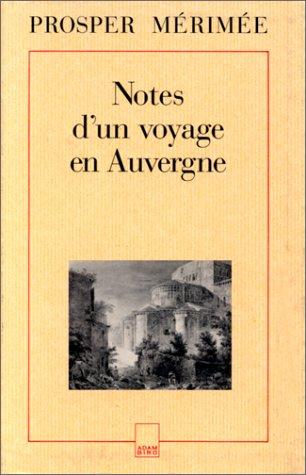 Notes de voyages / Prosper Mérimée Tome 3 : Notes d'un voyage en Auvergne