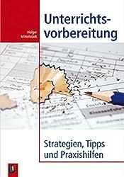 Unterrichtsvorbereitung: Strategien, Tipps und Praxishilfen