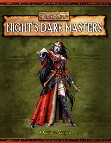 Warhammer Fantasy Roleplay - Night's Dark Masters: A Guide to Vampires