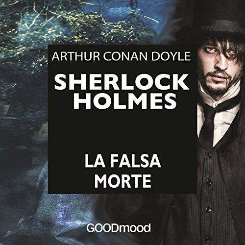 Sherlock Holmes: La falsa morte  Audiolibri